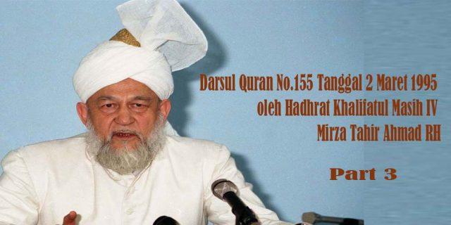 Darsul Quran No.155 Tanggal 2 Maret 1995 oleh Hadhrat Khalifatul Masih IV, Mirza Tahir Ahmad RAH | Bagian 3